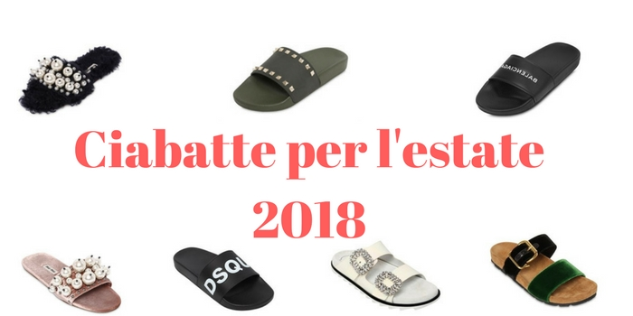 Ciabatte per l'estate 2018
