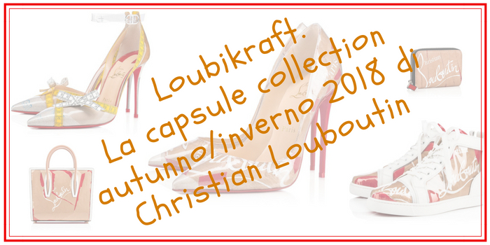 Christian Louboutin: la nuova capsule collection per l'autunno/inverno 2018