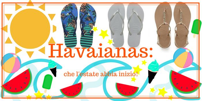 Havaianas: che l'estate abbia inizio!