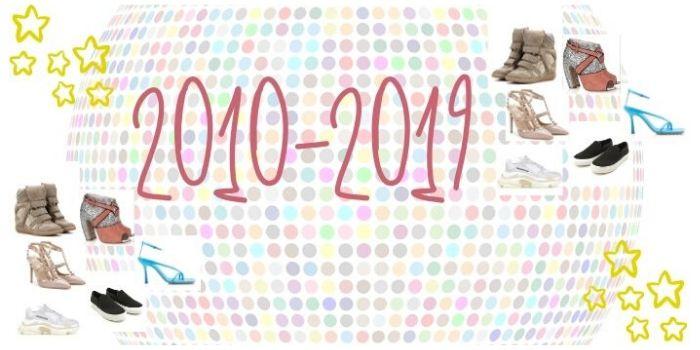 Tendenze scarpe decennio 2010 2019
